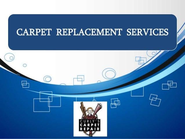 CARPET REPLACEMENT SERVICES