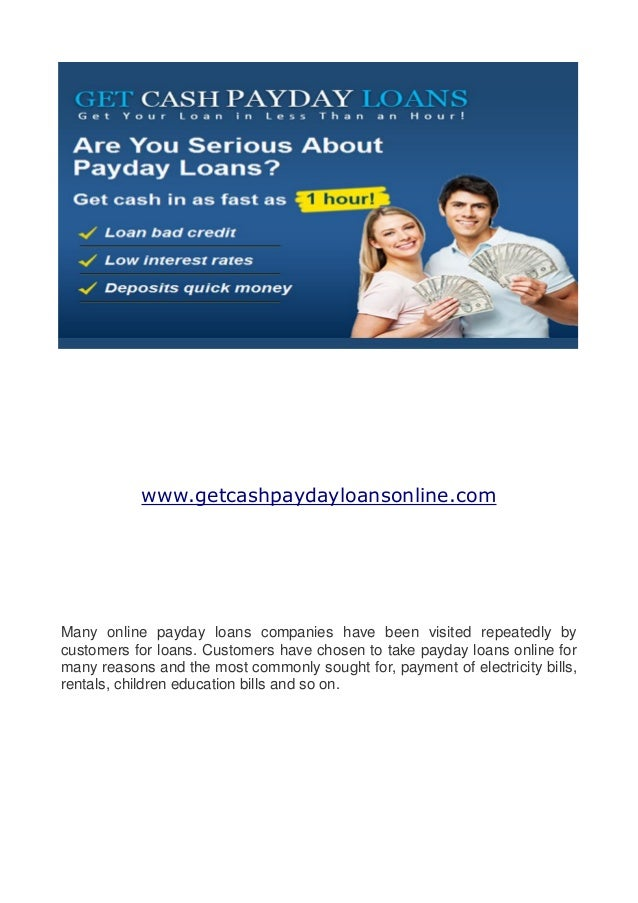 www.getcashpaydayloansonline.comMany online payday loans companies have been visited repeatedly bycustomers for loans. Cus...