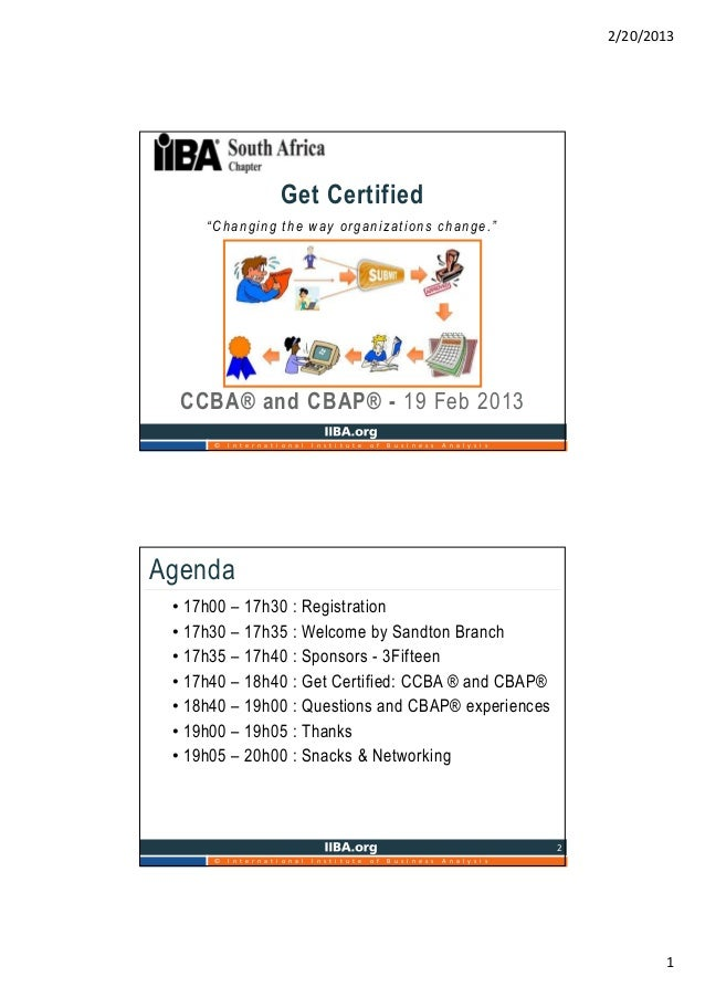 """2/20/2013                           Get Certified     """"Changing the way organizations change.""""  CCBA® and CBAP® - 19 Feb 2..."""