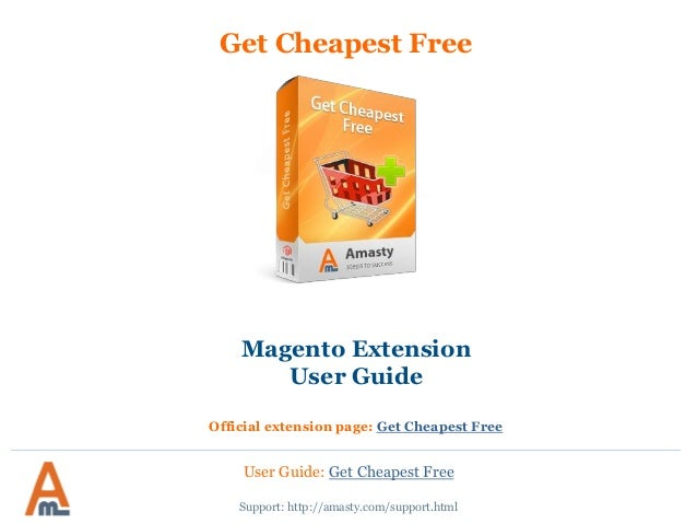Get Cheapest Free Magento Extension User Guide Official extension page: Get Cheapest Free User Guide: Get Cheapest Free Su...