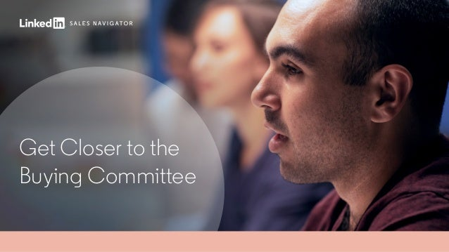 Get Closer to the Buying Committee