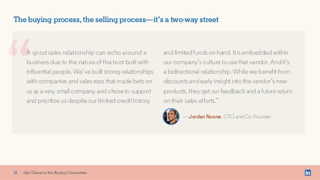 x The buying process, the selling process—it's a two-way street A good sales relationship can echo around a business due t...