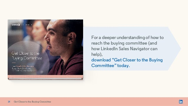 """x For a deeper understanding of how to reach the buying committee (and how LinkedIn Sales Navigator can help), download """"G..."""