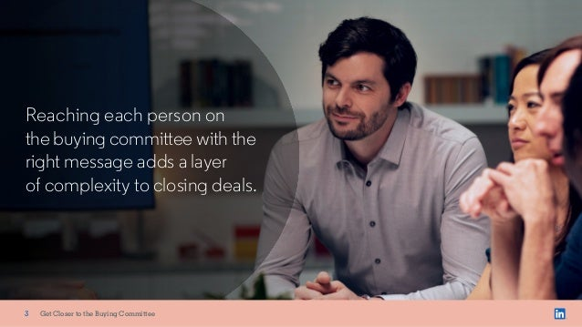 Reaching each person on the buying committee with the right message adds a layer of complexity to closing deals. 3 Get Clo...