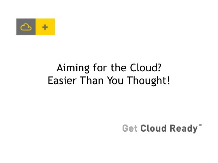 Aiming for the Cloud?Easier Than You Thought!