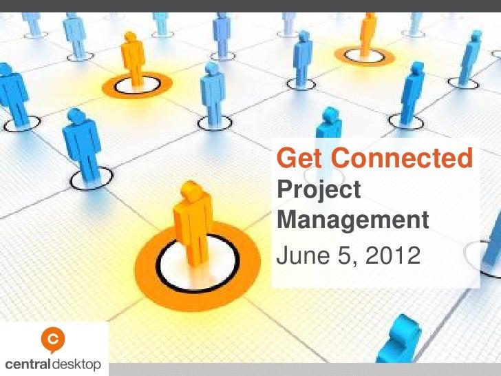 Get ConnectedProjectManagementJune 5, 2012