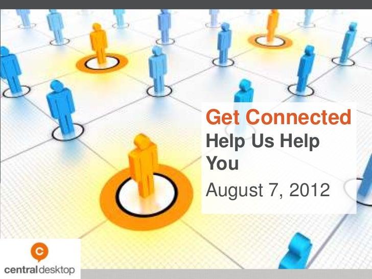 Get ConnectedHelp Us HelpYouAugust 7, 2012