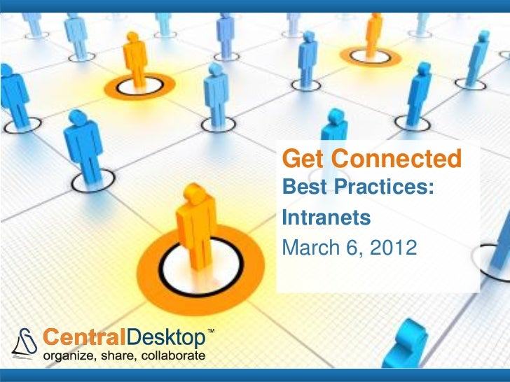 Get ConnectedBest Practices:IntranetsMarch 6, 2012