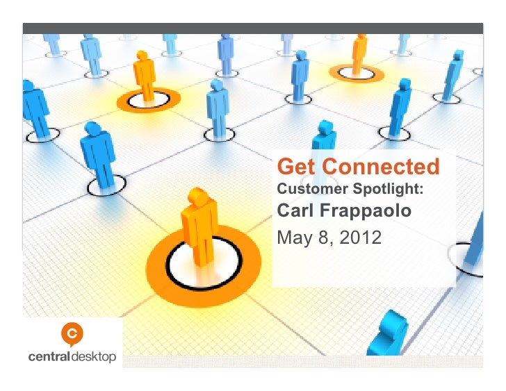 Get ConnectedCustomer Spotlight:Carl FrappaoloMay 8, 2012