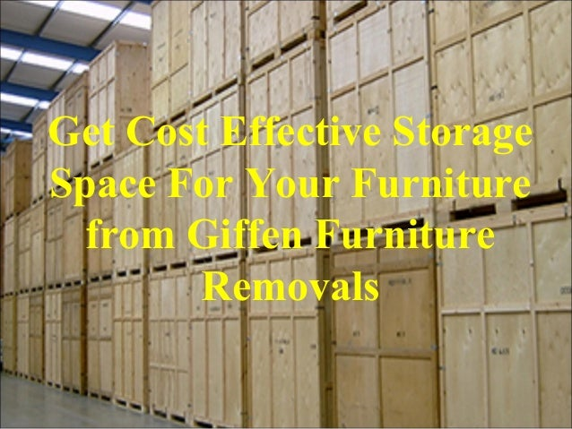 Get Cost Effective Storage Space For Your Furniture From