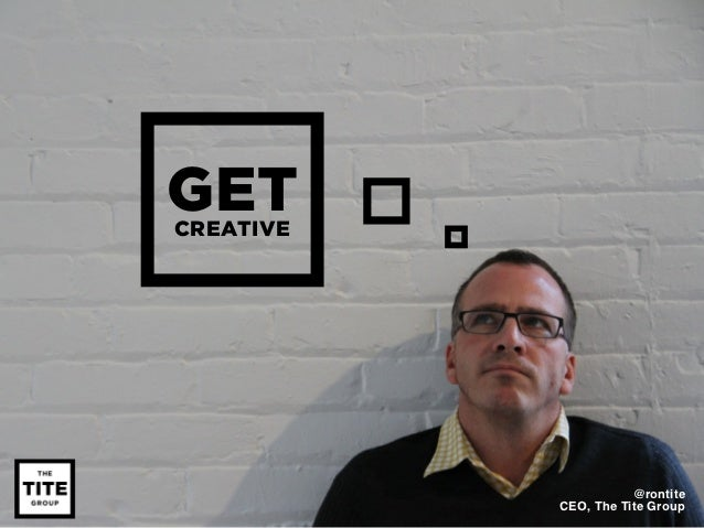 GETCREATIVE                      @rontite           CEO, The Tite Group