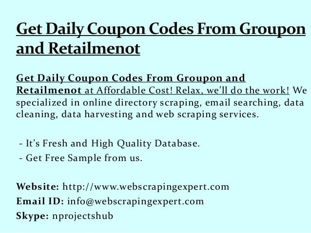 3dbdb82a9 Get Daily Coupon Codes From Groupon and Retailmenot at Affordable Cost!