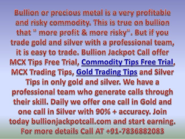Get Daily Gold Silver Trading Calls by Experts with 95% Accuracy - Bullion Jackpot Call
