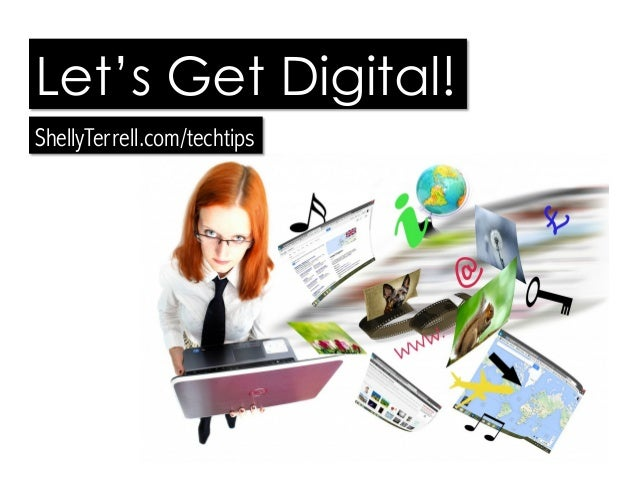 Let's Get Digital! ShellyTerrell.com/techtips