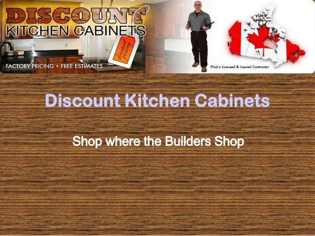Discount Kitchen CabinetsShop where the Builders Shop