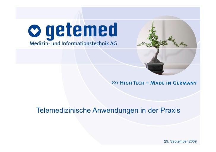 Telemedizinische Anwendungen in der Praxis                                         29. September 2009