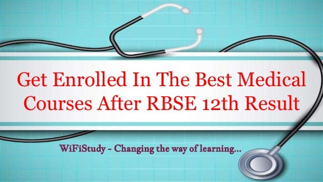 Get Enrolled In The Best Medical Courses After RBSE 12th Result WiFiStudy - Changing the way of learning...