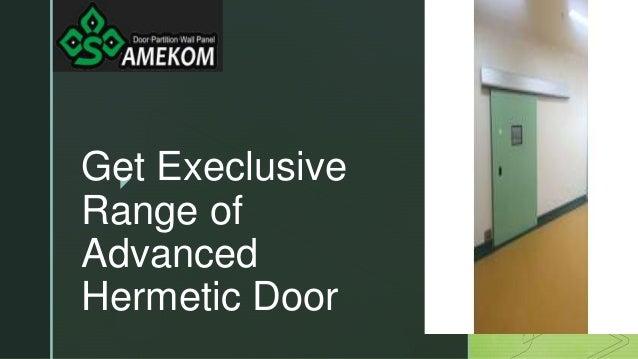 z Get Execlusive Range of Advanced Hermetic Door