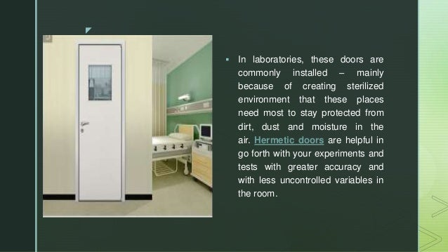 z  In laboratories, these doors are commonly installed – mainly because of creating sterilized environment that these pla...