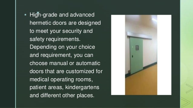 z  High-grade and advanced hermetic doors are designed to meet your security and safety requirements. Depending on your c...