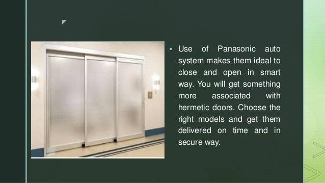 z  Use of Panasonic auto system makes them ideal to close and open in smart way. You will get something more associated w...