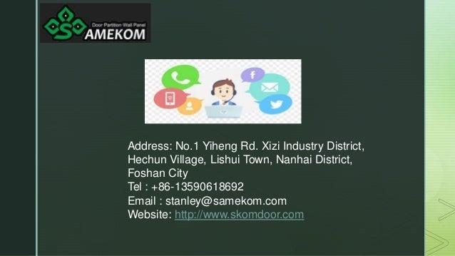 z Address: No.1 Yiheng Rd. Xizi Industry District, Hechun Village, Lishui Town, Nanhai District, Foshan City Tel : +86-135...