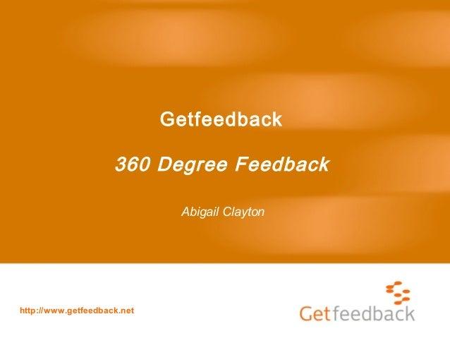 http://www.getfeedback.net Getfeedback 360 Degree Feedback Abigail Clayton