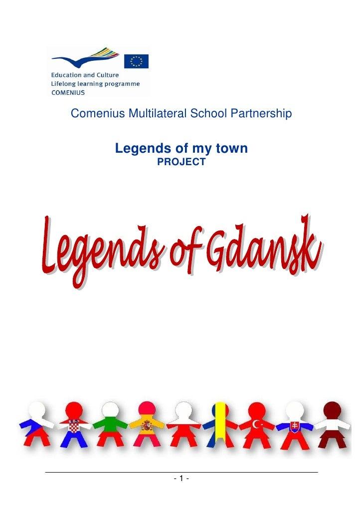Comenius Multilateral School Partnership       Legends of my town               PROJECT                  -1-