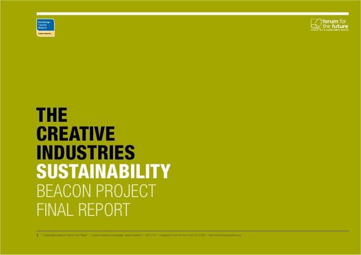 THECREATIVEINDUSTRIESSUSTAINABILITYBEACON PROJECTFINAL REPORT1   | Sustainability Beacon Project Final Report | Creative I...