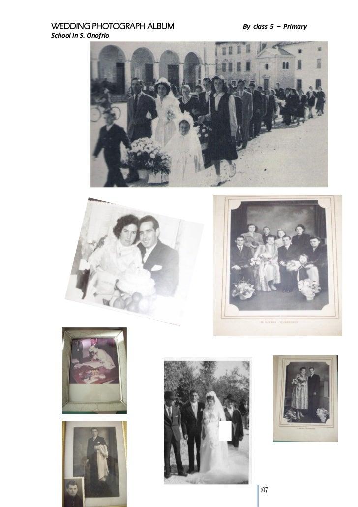 WEDDING PHOTOGRAPH ALBUM   By class 5 – PrimarySchool in S. Onofrio                                107