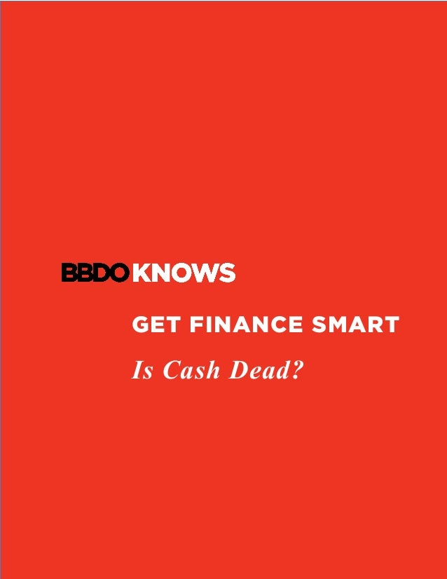 GET FINANCE SMART Is Cash Dead?