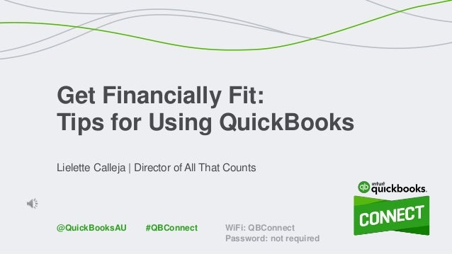 Lielette Calleja | Director of All That Counts Get Financially Fit: Tips for Using QuickBooks WiFi: QBConnect Password: no...