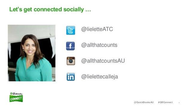 3#QBConnect@QuickBooksAU @lieletteATC @allthatcounts @allthatcountsAU @lielettecalleja Let's get connected socially …