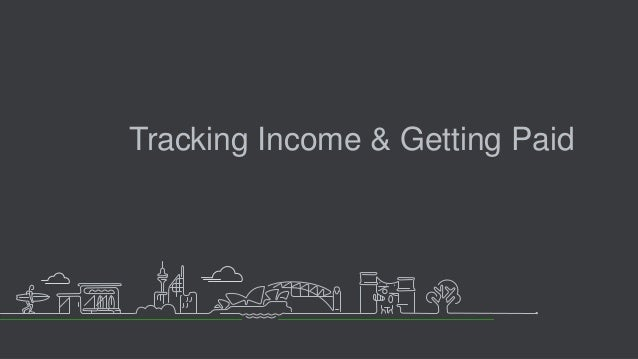 Tracking Income & Getting Paid
