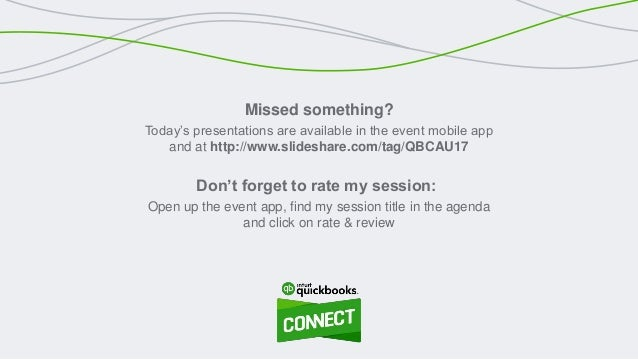 Missed something? Today's presentations are available in the event mobile app and at http://www.slideshare.com/tag/QBCAU17...