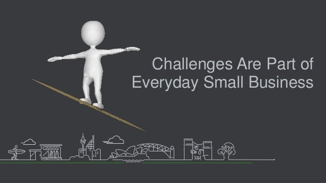 Challenges Are Part of Everyday Small Business