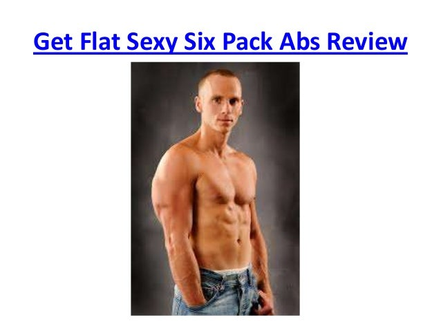 Get Flat Sexy Six Pack Abs Review