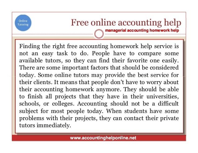 accounting homework services Costaccountinghelpcom is no 1 in online help for cost accounting assignments, projects, tests, papers and courses hire us for top costing professionals and cpas.