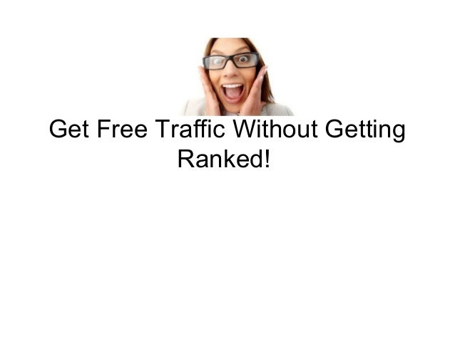 Get Free Traffic Without Getting Ranked!