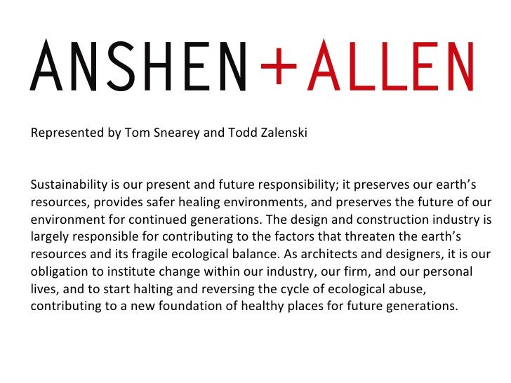 Represented by Tom Snearey and Todd Zalenski Sustainability is our present and future responsibility; it preserves our ear...
