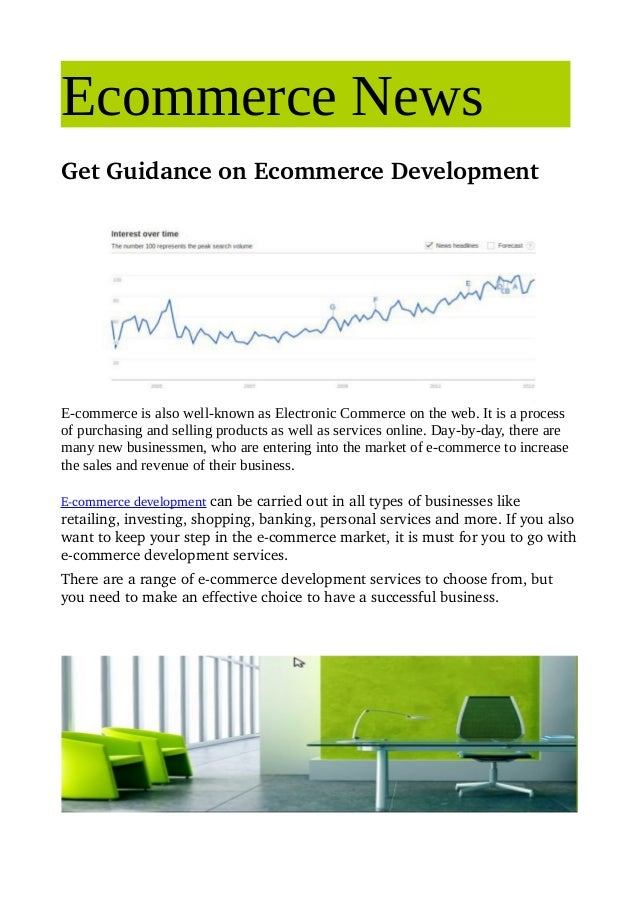 Ecommerce NewsGetGuidanceonEcommerceDevelopmentE-commerce is also well-known as Electronic Commerce on the web. It is ...