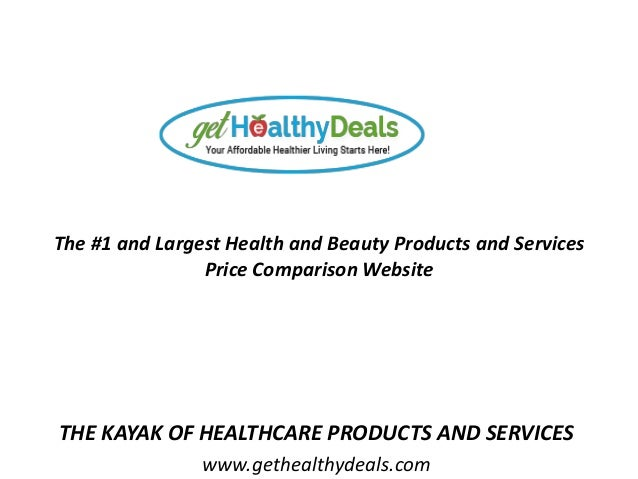 The #1 and Largest Health and Beauty Products and Services Price Comparison Website THE KAYAK OF HEALTHCARE PRODUCTS AND S...