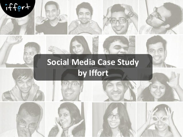 Social Media Case Study by Iffort