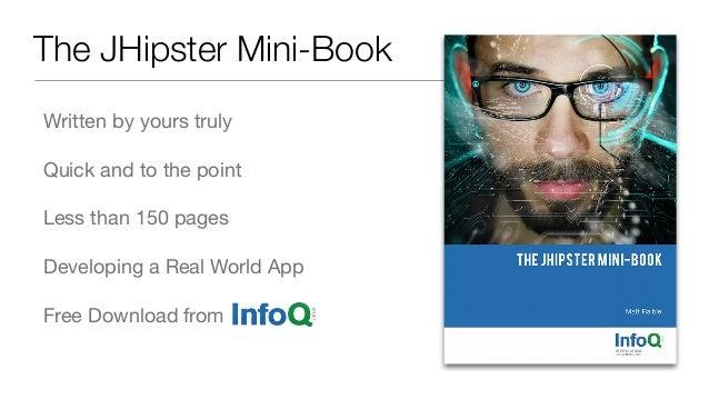 Learn More https://twitter.com/java_hipster  http://jhipster.github.io/  https://github.com/jhipster/generator-jhipster  h...