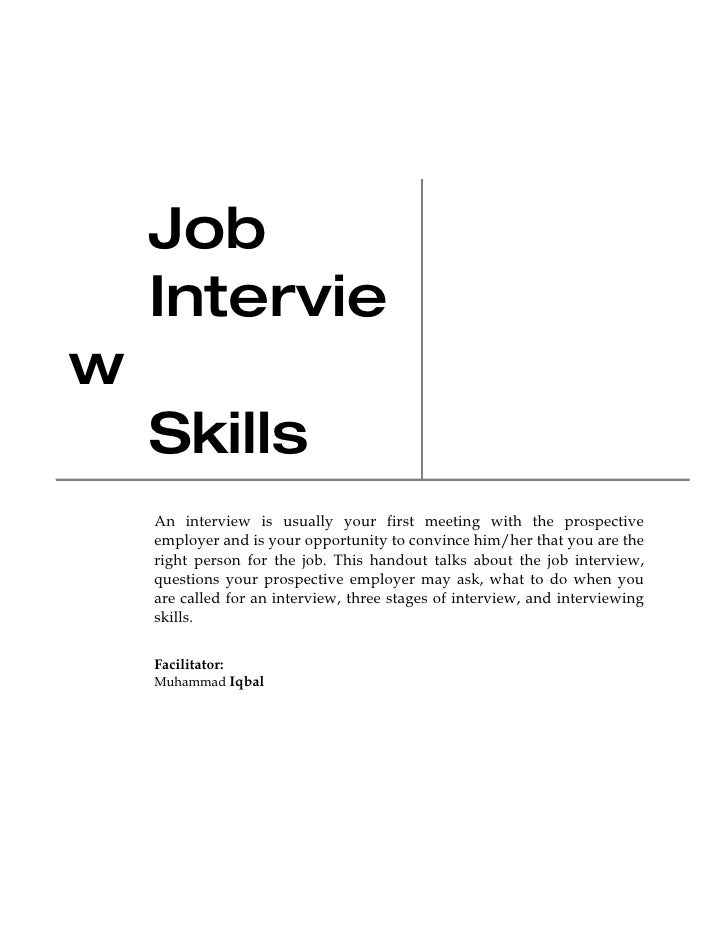 Job     Intervie w     Skills     An interview is usually your first meeting with the prospective     employer and is your...