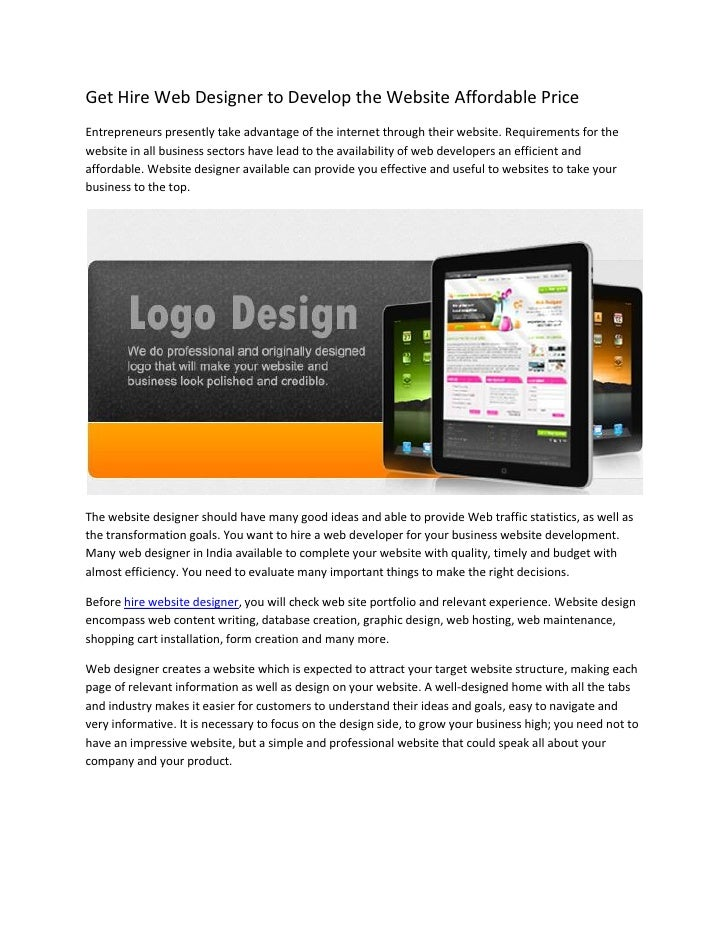 Get Hire Web Designer to Develop the Website Affordable PriceEntrepreneurs presently take advantage of the internet throug...