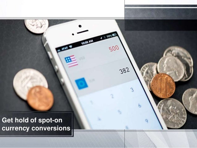 Get hold of spot-on currency conversions