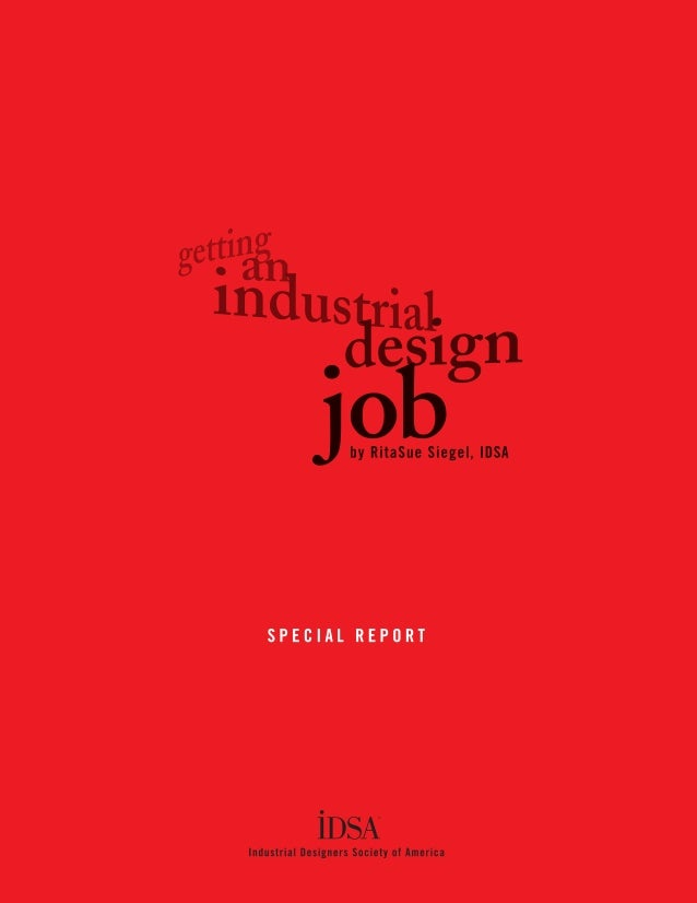 GETTING AN INDUSTRIAL DESIGN JOB1 Executive Director and Chief Operating Officer Kristina Goodrich Cover Arek Banasik New ...