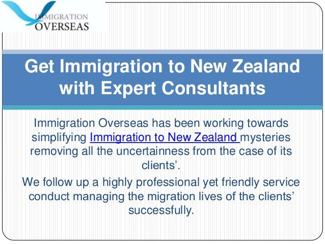 Immigration Overseas has been working towards simplifying Immigration to New Zealand mysteries removing all the uncertainn...