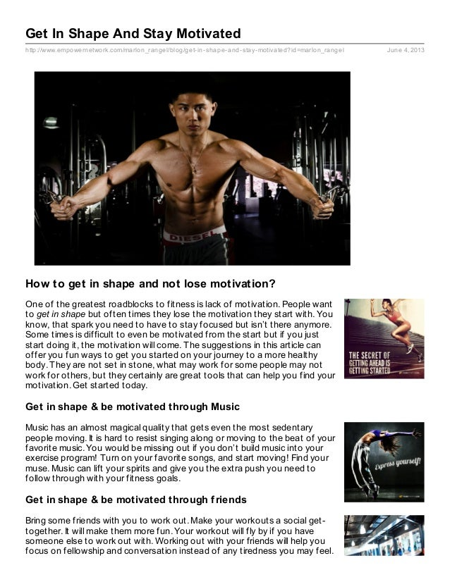 http://www.empowernetwork.com/marlon_rangel/blog/get-in-shape-and-stay-motivated?id=marlon_rangel June 4, 2013Get In Shape...